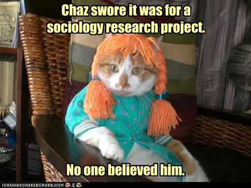Chaz swore it was for a sociology research project. No one believed him.