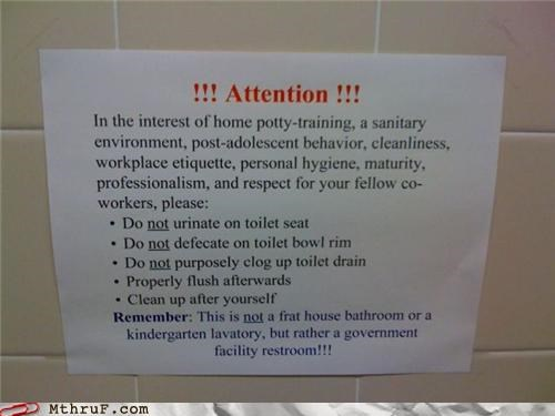 awesome co-workers not,basic instructions,bathroom,cubicle rage,depressing,dickhead co-workers,dickheads,drip drop,government,gross,hygeine,kill yourself,mess,paper signs,passive aggressive,piss,pissing everywhere,poop,rage,Sad,sass,screw you,signage,splash,splatter,toilet,toilet etiquette,toilet fail,toilet graffiti
