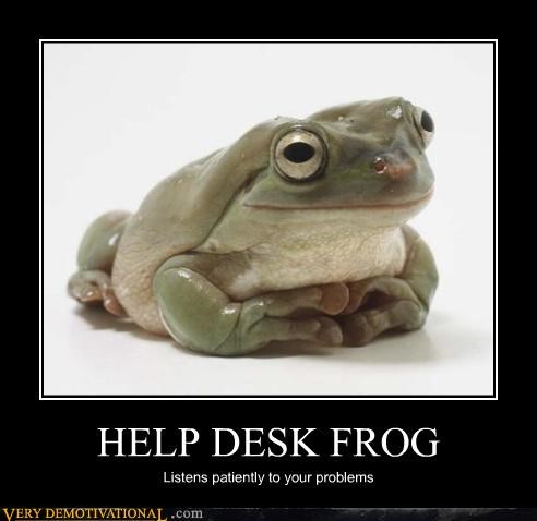 HELP DESK FROG Listens patiently to your problems