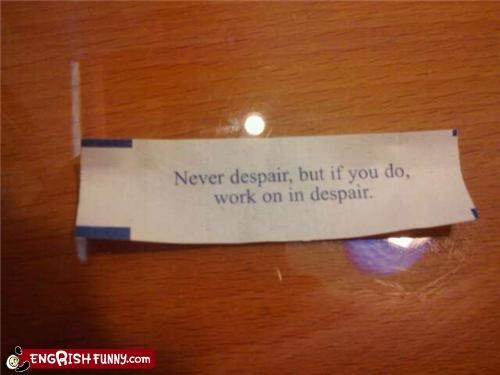 despair fortune cookie sad face work ethic - 3672418560