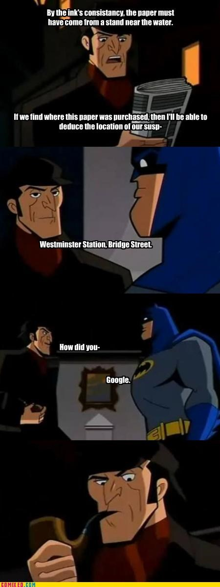 batman,cartoons,cops,detectives,google,law,order,sherlock holmes,technology,the internets