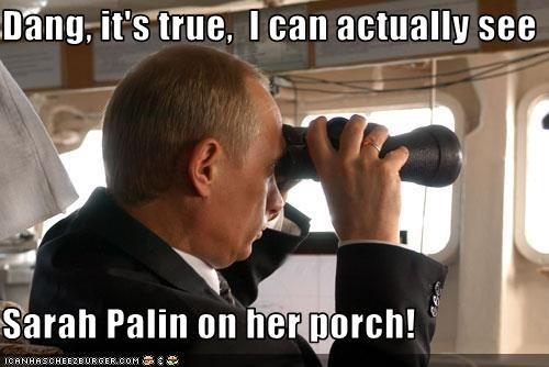 Dang, it's true, I can actually see Sarah Palin on her porch!