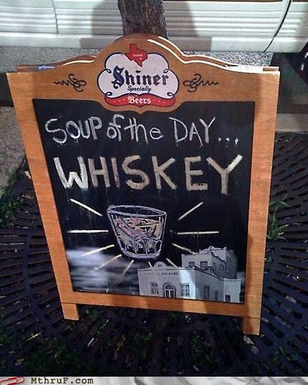 alcohol,awesome,booze,cafe,cafe sign,drinking,drunk,fired,ingenuity,libation,liquor,lunch special,sass,shop sign,signage,soup,soup of the day,specials board,to go,whiskey,work smarter not harder