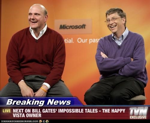Breaking News - NEXT ON BILL GATES' IMPOSSIBLE TALES - THE HAPPY VISTA OWNER
