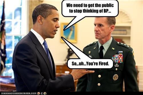 barack obama,bp,fired,general,General McChrystal,military,oil spill,president,public