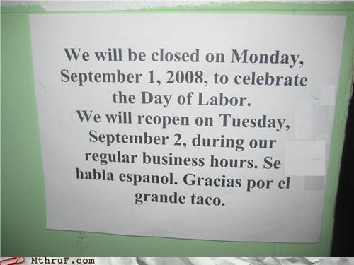 Well, maybe the Mexican restaurants will be open