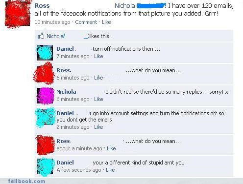 groan,listen to your friends,too stupid for facebook,you fail at internet