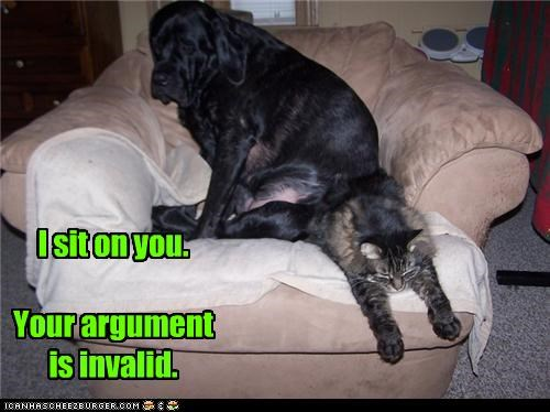 I sit on you. Your argument is invalid.