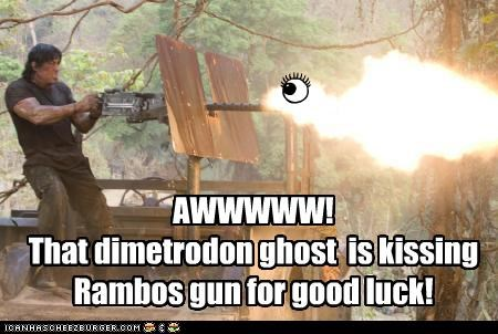 AWWWWW! That dimetrodon ghost is kissing Rambos gun for good luck!