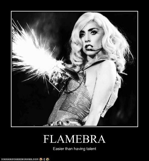 FLAMEBRA Easier than having talent