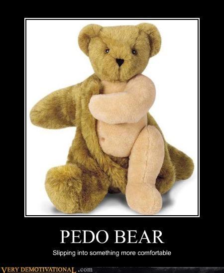 PEDO BEAR Slipping into something more comfortable