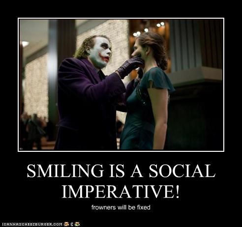 SMILING IS A SOCIAL IMPERATIVE! frowners will be fixed