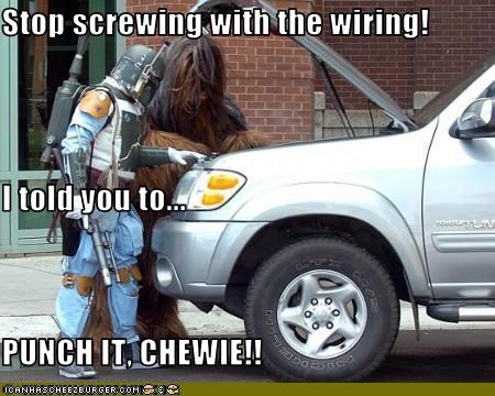 Stop Screwing With The Wiring I Told You To Punch It Chewie Cheezburger Funny Memes Funny Pictures
