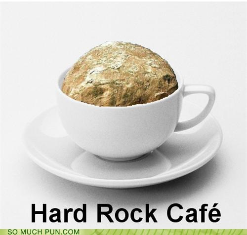 bad food,cafe,cups,food,hard rock,puns,rocks