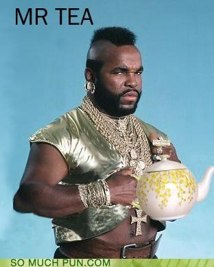 beverages celeb cups drinks foo mr t puns tea - 3696487424