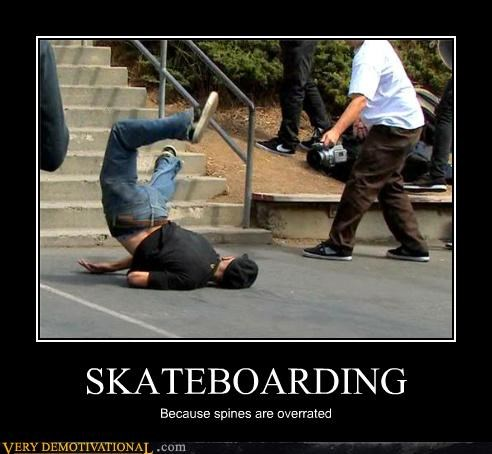 SKATEBOARDING Because spines are overrated