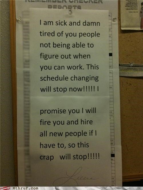 awesome co-workers not basic instructions cubicle fail cubicle rage depressing dickhead dickhead co-workers dickheads fired forehead vein irrate manager mess paper signs rage Sad sass schedule schedule error scheduling screw you signage threat whine - 3706130176