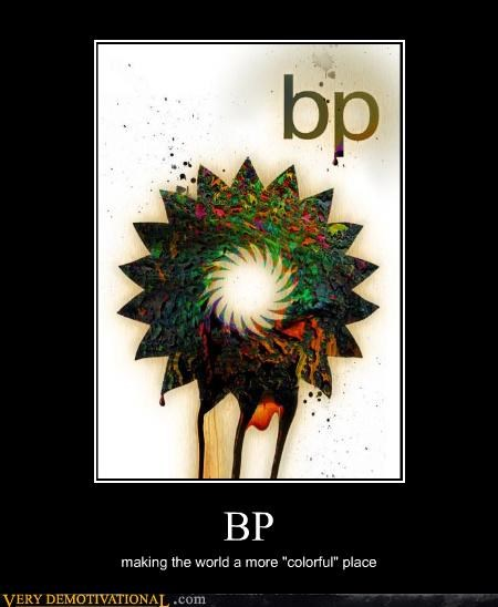 "BP making the world a more ""colorful"" place"