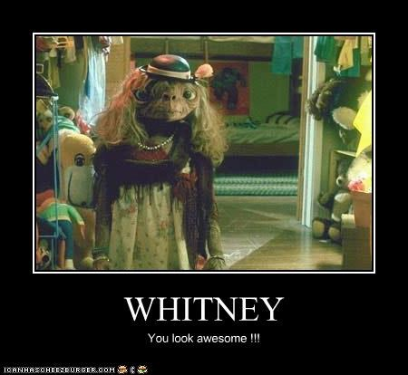 WHITNEY You look awesome !!!