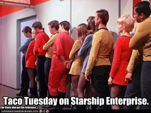 Taco Tuesday on Starship Enterprise. (for those who get the reference...)