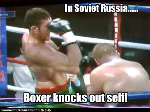 In Soviet Russia...... Boxer knocks out self!