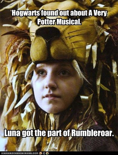 Hogwarts found out about A Very Potter Musical. Luna got the part of Rumbleroar.
