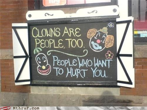 chalkboard,chalkboard art,clever,clown,clowns,clowns are evil,creativity in the workplace,decoration,dont-get-killed,joke,lunch special,rage,Sad,sandwich board,sass,screw you,signage,Terrifying,weird,wiseass