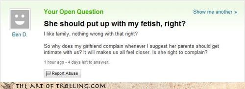 family affairs Fetish just eww sexy times Yahoo Answer Fails