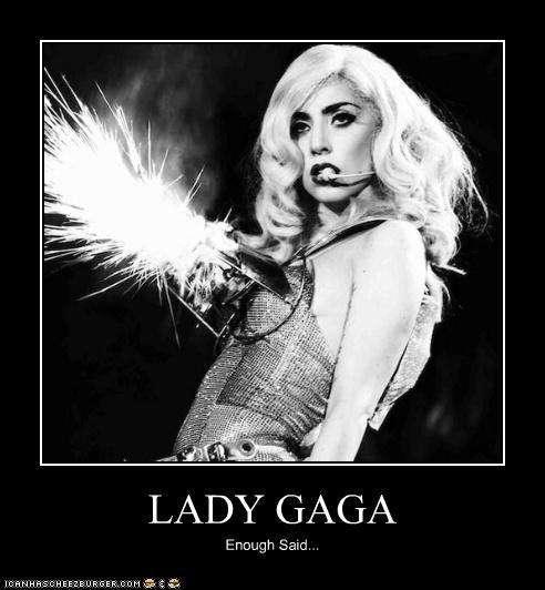 LADY GAGA Enough Said...
