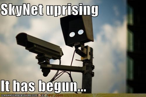Skynet Uprising It Has Begun Cheezburger Funny Memes Funny