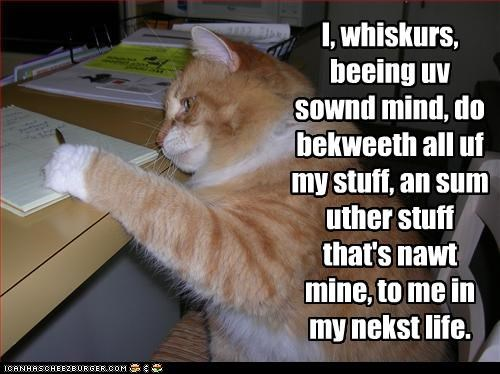 bequeathing caption captioned cat last will and testament will writing - 3738363136