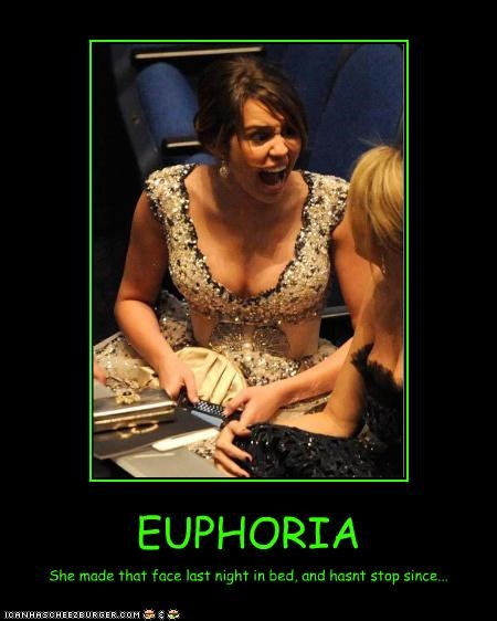 EUPHORIA She made that face last night in bed, and hasnt stop since...