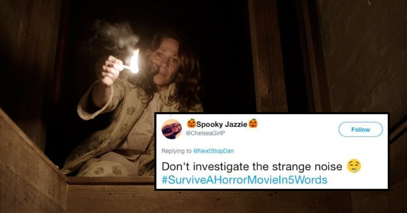 Funny tweets and memes for the hashtag #surviveahorrormoviein5words, how to survive a horror movie.