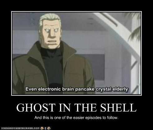 GHOST IN THE SHELL And this is one of the easier episodes to follow.