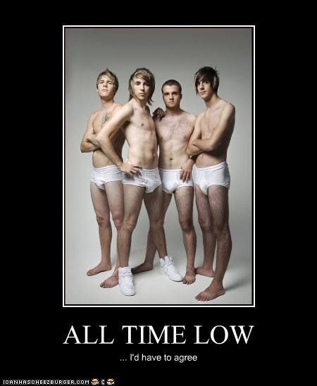 ALL TIME LOW ... I'd have to agree