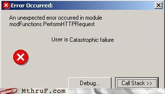 bad programming,brutal,call stack,catastrophic,cubicle fail,debug,depressing,error,error message,exception,failure,honest,honesty,houston we have a problem,pebkac,Sad,sass,screw you,software,stupid,useless,user error,user is failure,vintage,win2k,windows,windows 2000,wiseass,wtf