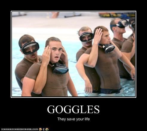 GOGGLES They save your life