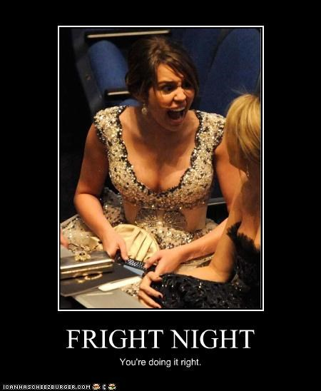 FRIGHT NIGHT You're doing it right.