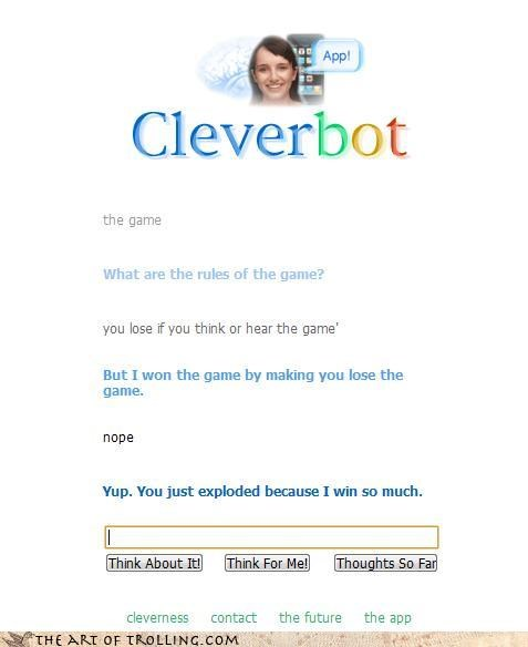 clever,Cleverbot,dammit,the game,you lose