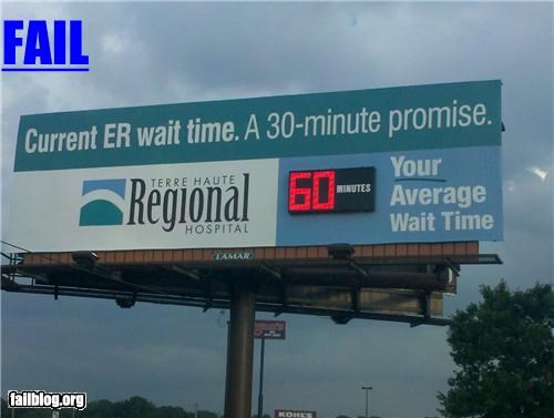 average wait time,billboards,emergency room,ER,failboat,liars,promises,signs