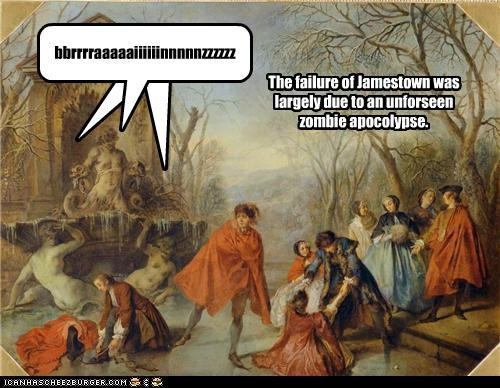 The failure of Jamestown was largely due to an unforseen zombie apocolypse. Cleverness Here Cleverness Here bbrrrraaaaaiiiiiinnnnnzzzzzz