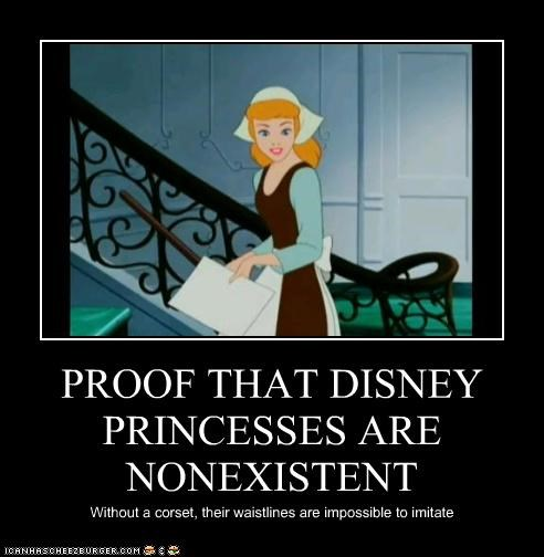 PROOF THAT DISNEY PRINCESSES ARE NONEXISTENT Without a corset, their waistlines are impossible to imitate