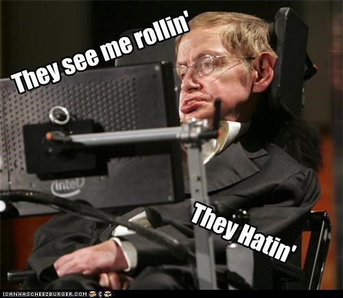 celebrity-pictures-stephen-hawking-on-a-roll lolz - 3769709312