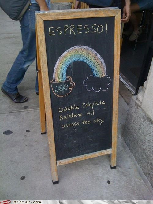 art,arts and crafts,caffeine,chalkboard,clever,creativity in the workplace,decoration,doodle,double rainbow,espresso,illustration,joe,lunch special,meme,official sign,rainbow,sales pitch,sandwich board,signage,special,specials board,wiseass,work smarter not harder,yosemite rainbow meme