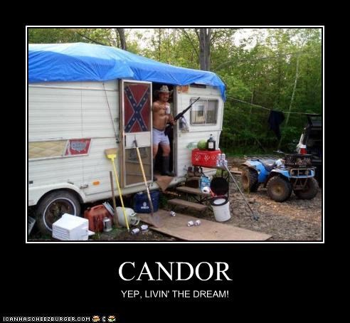 CANDOR YEP, LIVIN' THE DREAM!