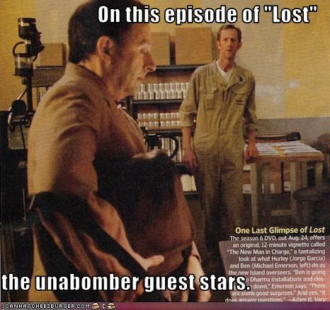 On This Episode Of Lost The Unabomber Guest Stars Cheezburger Funny Memes Funny Pictures