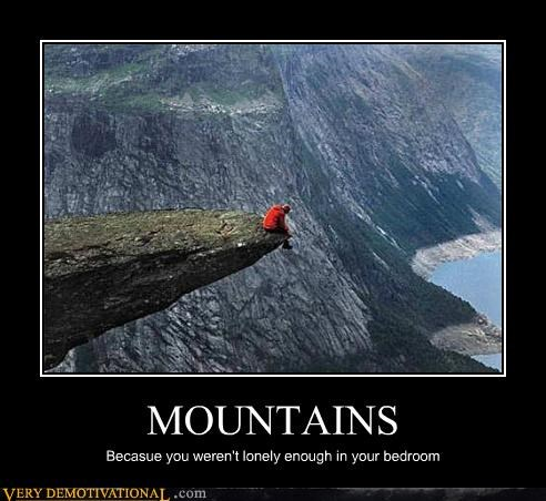 demotivational hilarious isolation landscape loneliness modern living mountains Sad