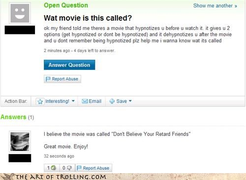 gullible,hypnotize,Movie,teen,Yahoo Answer Fails