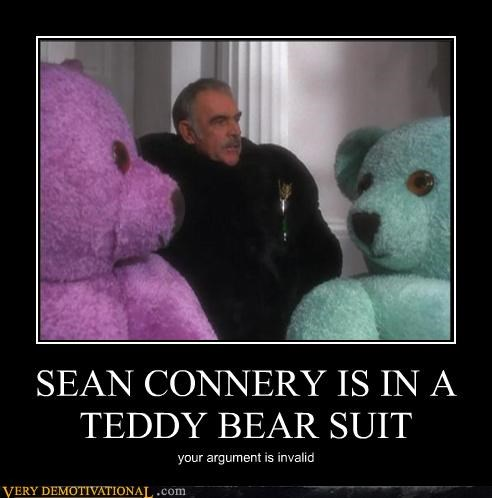 awesome celeb Pure Awesome sean connery teddy bears wtf your argument is invalid - 3780873216