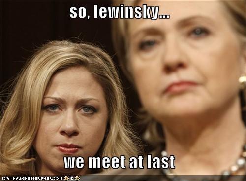 Chelsea Clinton funny Hillary Clinton lolz monica lewinsky scandal - 3783126272